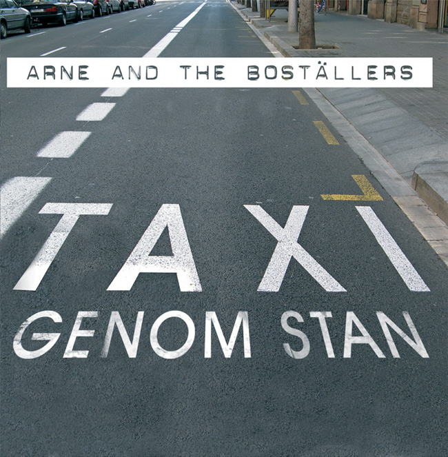 Arne & The Boställers – Taxi Genom Stan
